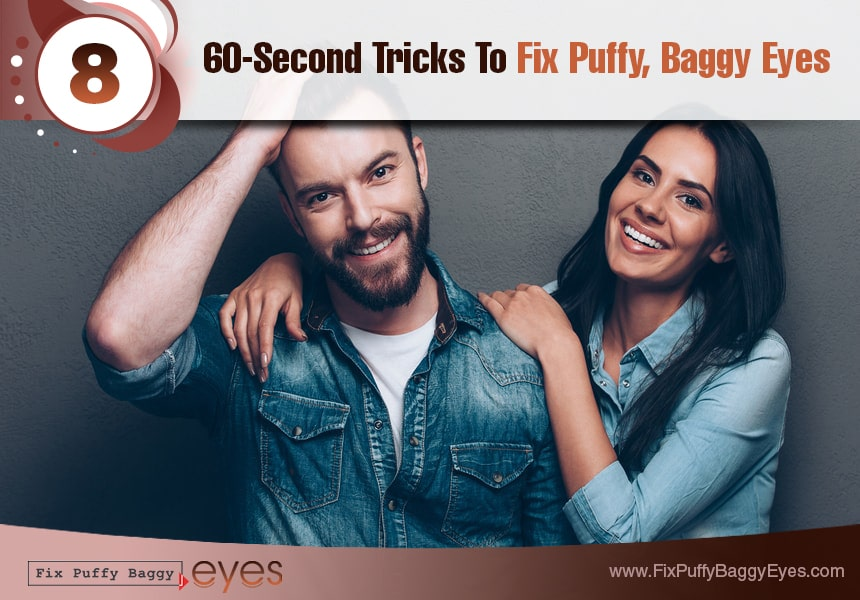 run a quick check-up from the neck up fix puffy baggy eyes