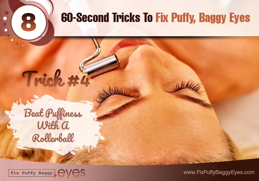 beat puffiness with a rollerball fix puffy baggy eyes